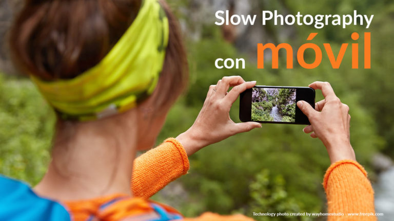 Slow photography con móvil, ¿Es posible?